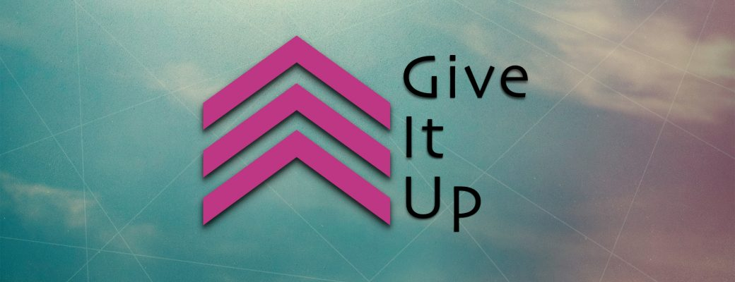 Give It Up – Teaching Series